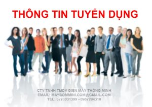 May Bom Mini Tuyen Dung